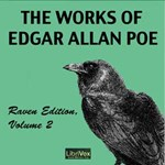 Works of Edgar Allan Poe, The, Raven Edition, Volume 2